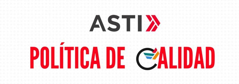 ASTI elabora una nueva Política de Calidad en el camino de la Excelencia